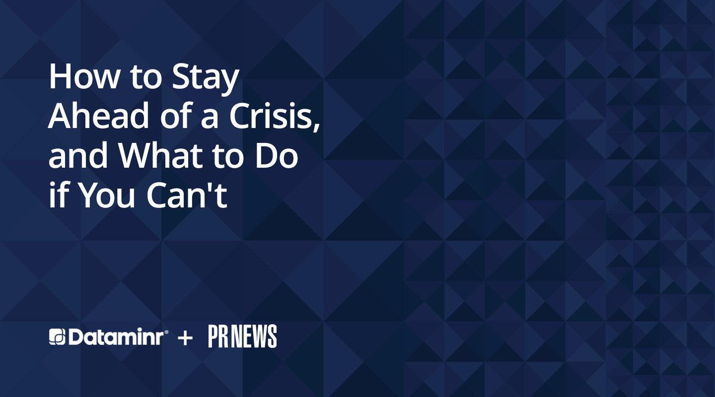 How to Stay Ahead of a Crisis, and What to Do if You Can't