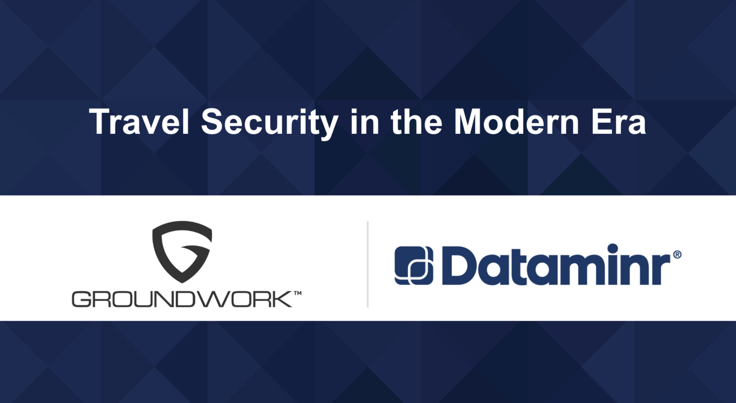Groundwork and Dataminr Travel Security in the Modern Era