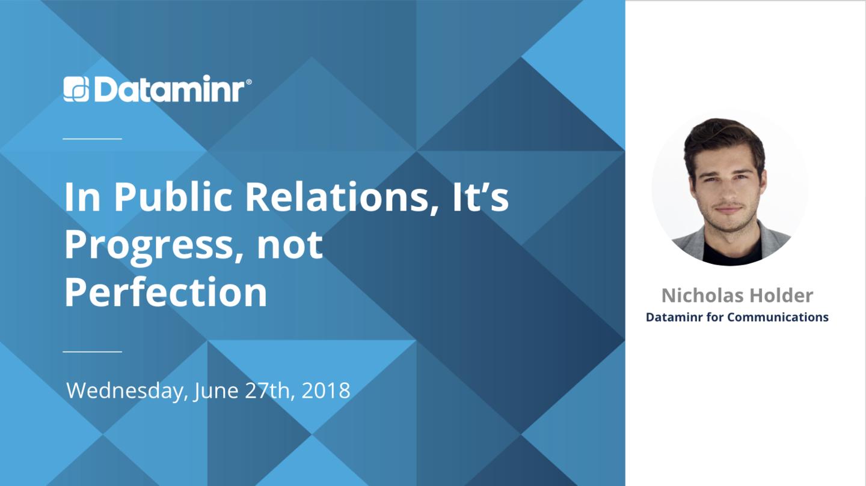 In Public Relations, It's Progress Not Perfection Webinar