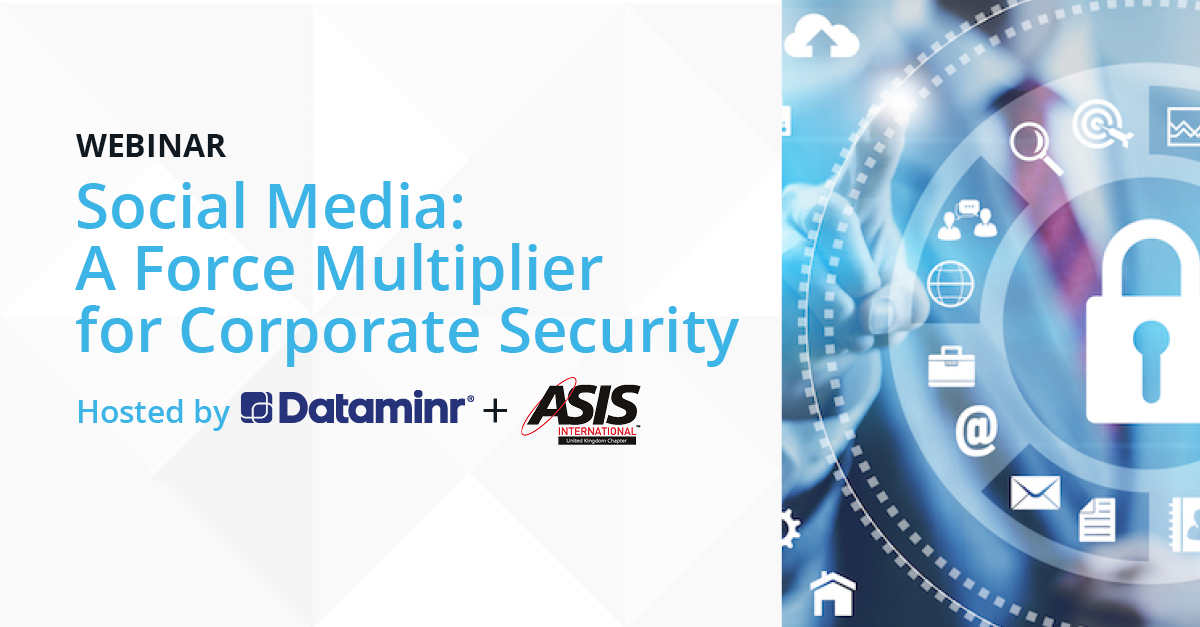 Social Media: A Force Multiplier for Corporate Security