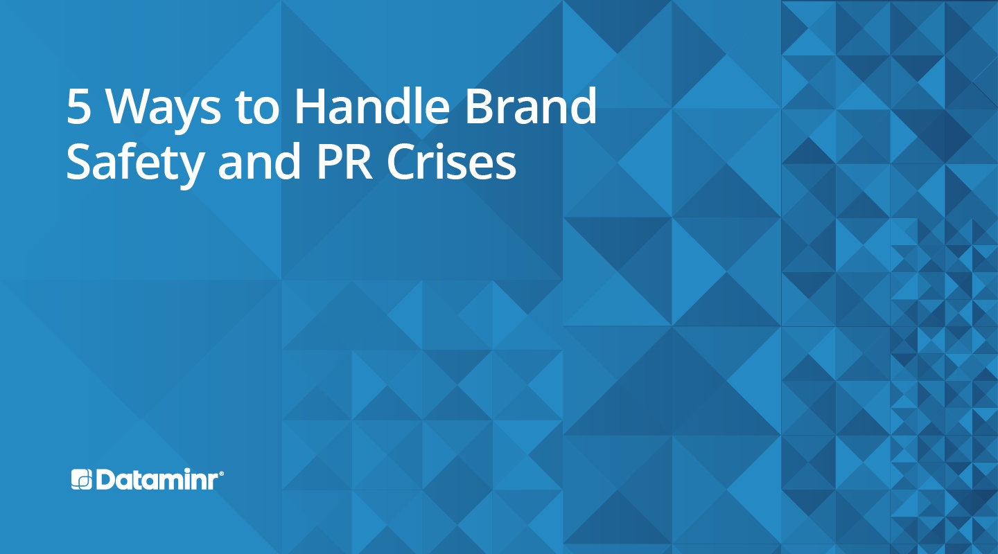5 Ways to Stay Ahead of a Brand Safety Crisis