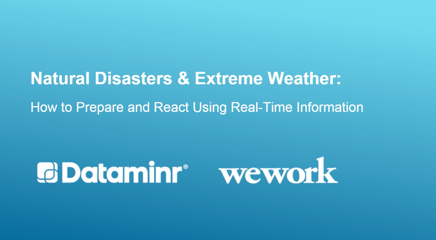 Natural Disasters & Extreme Weather: How to Prepare and React Using Real-Time Information